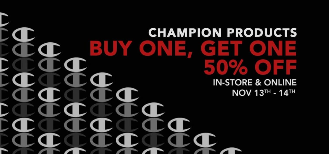 CHAMPION BOGO SALE - Buy One Get One 50% Off ALL Champion Products!