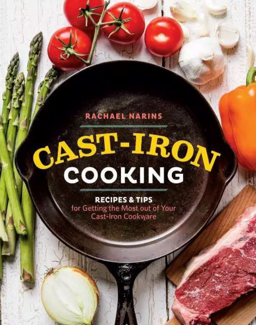 Cast-Iron Cooking: Recipes & Tips for Getting the Most out of Your Cast-Iron Cookware Cookbook Workman Publishing