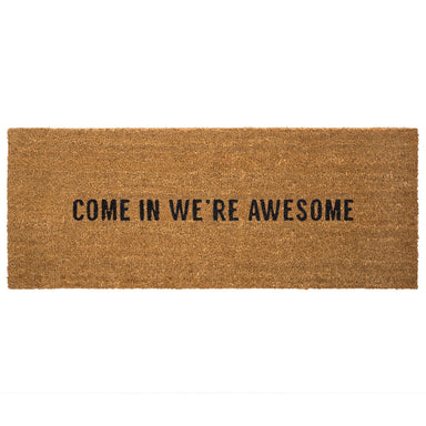 Come In We're Awesome Doormat Doormat Indaba