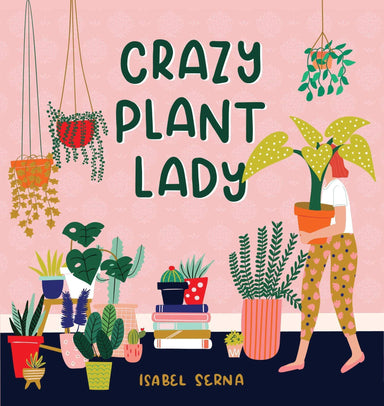 Crazy Plant Lady Book Workman Publishing