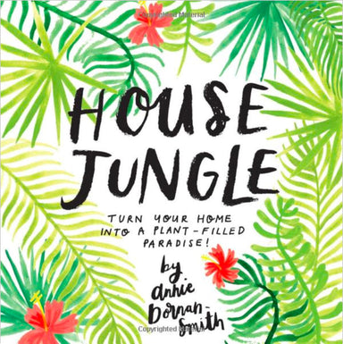 House Jungle: Turn Your Home Into A Plant-Filled Paradise Book Workman Publishing