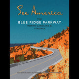 Blue Ridge Parkway by Ed Gaither for See America - 3