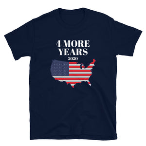4 More Years Short-Sleeve Unisex T-Shirt