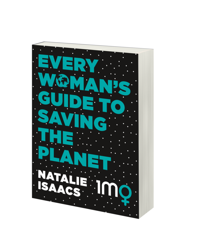 Every Woman's Guide to Saving the Planet - by Natalie Isaacs