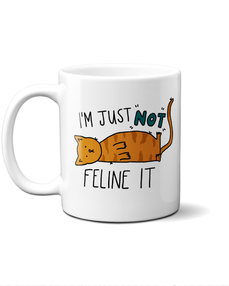 I'm just not feline it mug
