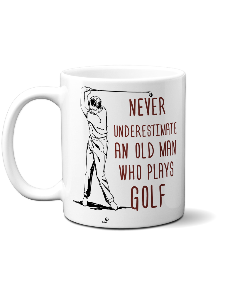 never underestimate an old man who plays golf mug