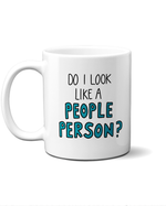 Do I look like a people person? mug