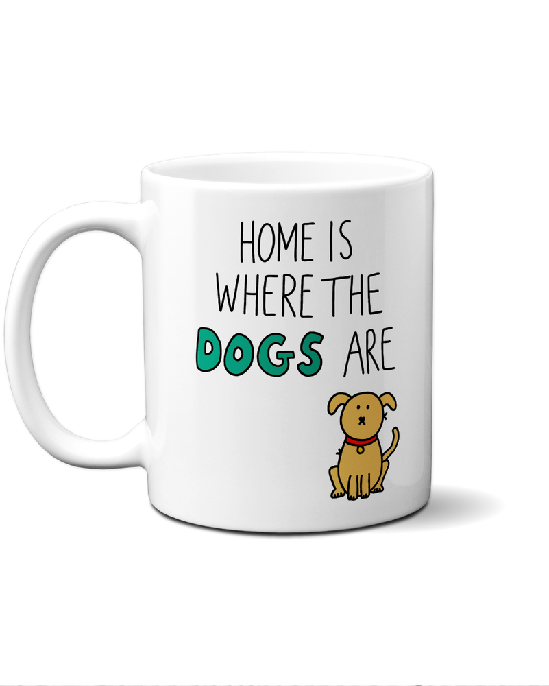 Home is where the dogs are mug