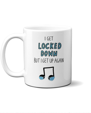 Load image into Gallery viewer, I get locked down but I get up again mug