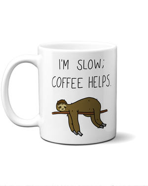 Load image into Gallery viewer, I'm slow; coffee helps sloth mug