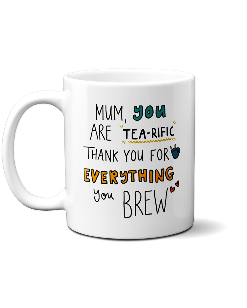 Load image into Gallery viewer, Mum you are tea-rific thank you for everything you brew mug