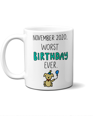 Load image into Gallery viewer, November 2020 worst birthday ever mug