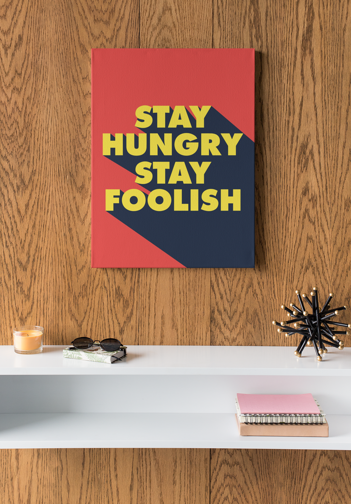 Stay Hungry Stay Foolish Quote Motivational Canvas Art