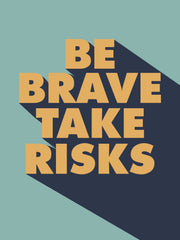 Paolo Coehlo Be Brave Take Risks