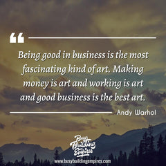 startup life quote about business being art