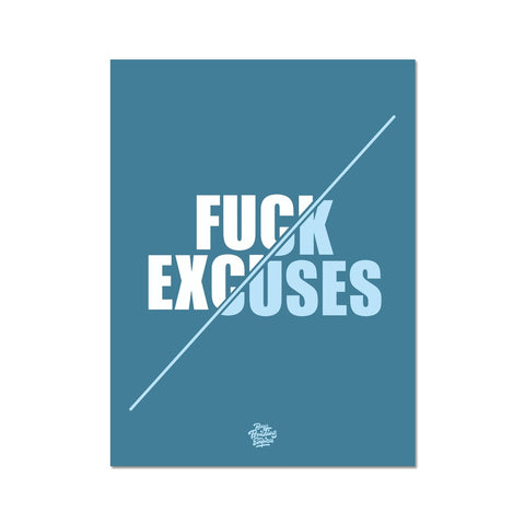 Motivational poster in blue saying fuck excuses. Posters office.