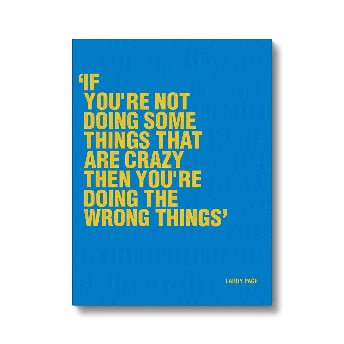 Motivational canvas prints inspired by Google founder Larry Page. Artwork for office walls.