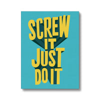 Screw it Just do it inspired by Richard Branson. Motivational quotes on canvas. Inspirational wall art for the home or office