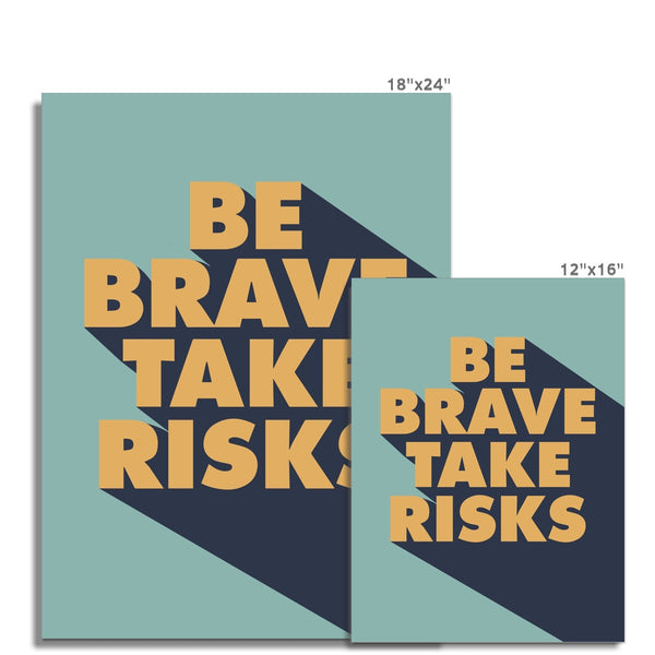 Motivational prints for startups and entrepreneurs. Inspirational wall quotes. Be brave, take risks.