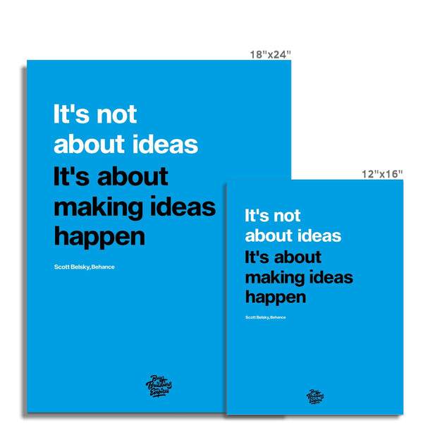 Motivational poster art for office inspired by Scott Belsky. It's not ideas, its about making ideas happen