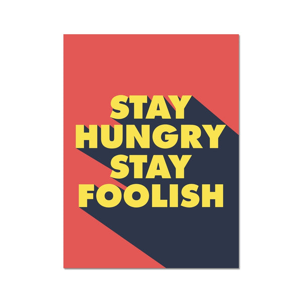 Steve Jobs stay hungry stay foolish poster. Motivational art in red, yellow and black bold print