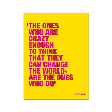 Steve Jobs Crazy Ones Business Motivational poster art. The ones who are crazy enough to think they can change the world are the ones that do