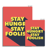 Steve Jobs stay hungry stay foolish poster. Colourful and vibrant inspirational wall art