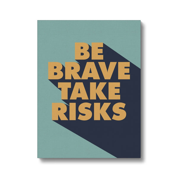 Inspirational quotes on canvas. Be brave take risks by paolo coehlo. Motivational art for office or home.