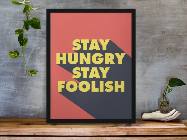 Motivational posters office art inspired by Steve Jobs stay hungry stay foolish