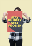Stay hungry, Stay Foolish poster in red, yellow and black