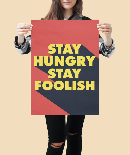 Motivational business posters inspired by Steve Jobs stay hungry quote.