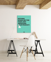 Motivational canvas wall art print stating nothing works better than just improving your product by Joel Spolsky