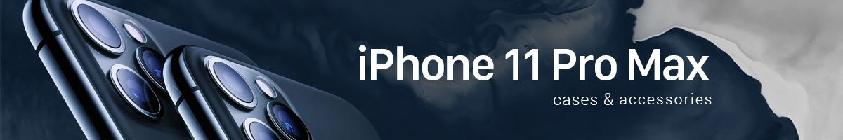 iPhone 11 Pro Max Collection Banner