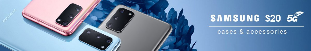 Galaxy S20 Cases and Accessories Collection Banner