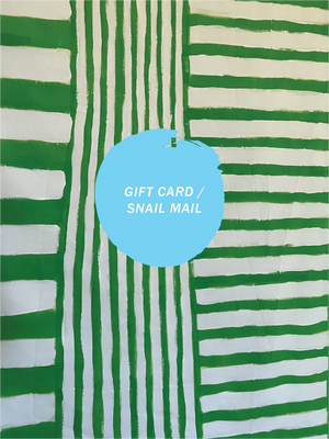 GIFT CARD / SNAIL MAIL