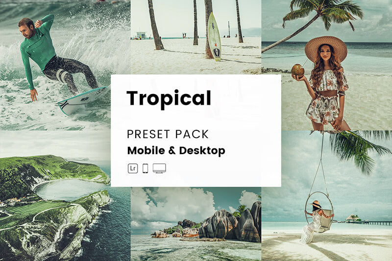 Tropical Mobile & Desktop Lightroom Presets