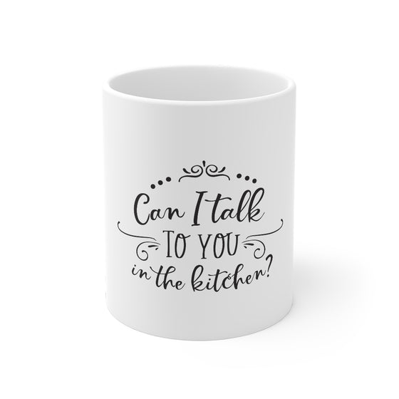 Can I Talk To You/Mug 11oz