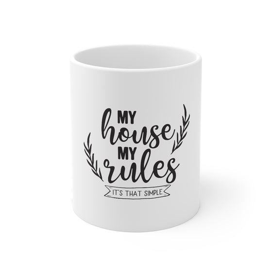 My House My Rules/Mug 11oz