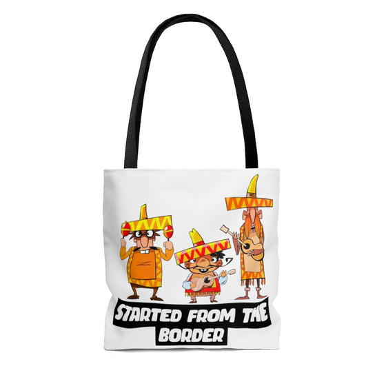 Started From The Border Tote Bag
