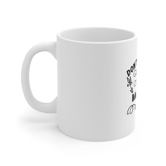 Don't Make Me Use My Mommy Voice/Mug 11oz