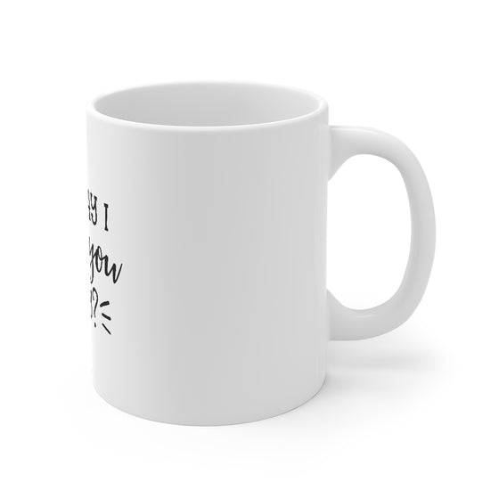 How May I Ignore You/Mug 11oz