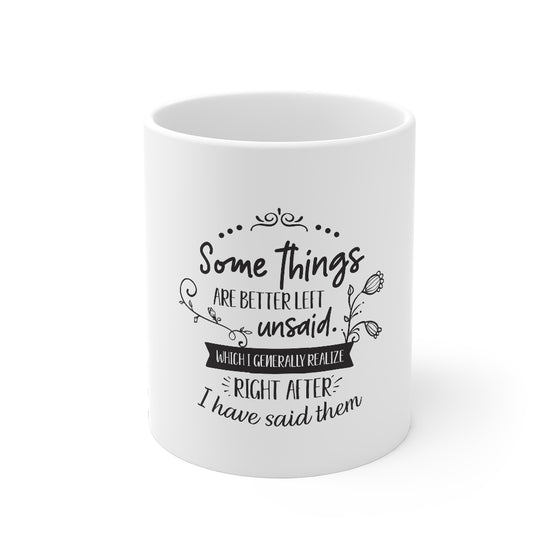Some Things Are Better Left Unsaid/Mug 11oz