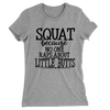 Squat Because No One Raps About Little Butts/Women's The Boyfriend Tee