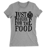 Just Here For The Food/Women's The Boyfriend Tee