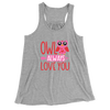Owl Always Love You/Women's Flowy Racerback Tank