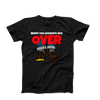When The Holidays Are Over Unisex Printed Creative Funny Cotton T-Shirt