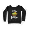 Exhale Drama Inhale Guac/Women's Sponge Fleece Wide Neck Sweatshirt