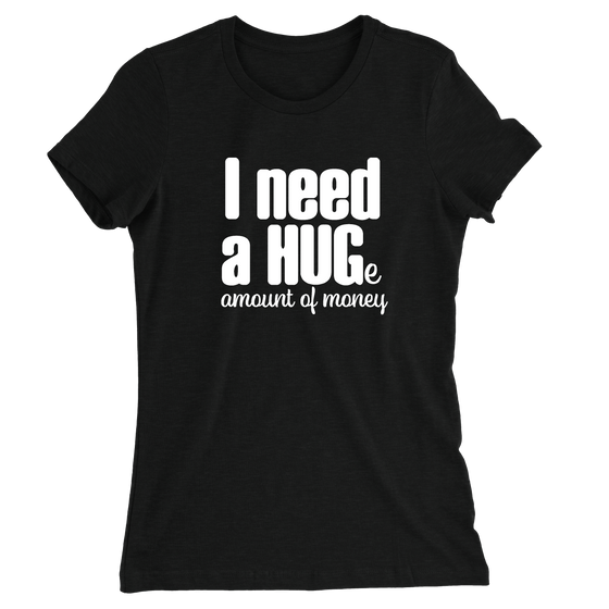 I Need A Hug/Women's The Boyfriend Tee