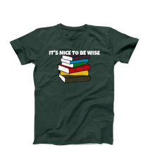 It's Nice To Be Wise Creative Men's/Unisex T-Shirt