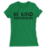 Be Kind Even On Your Bad Days/Women's The Boyfriend Tee